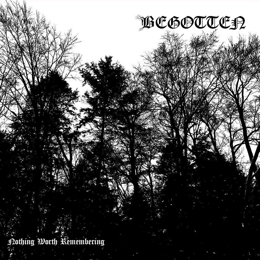 Begotten - Nothing Worth Remembering (2021) Cover