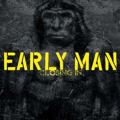 Early Man - Closing In 2005
