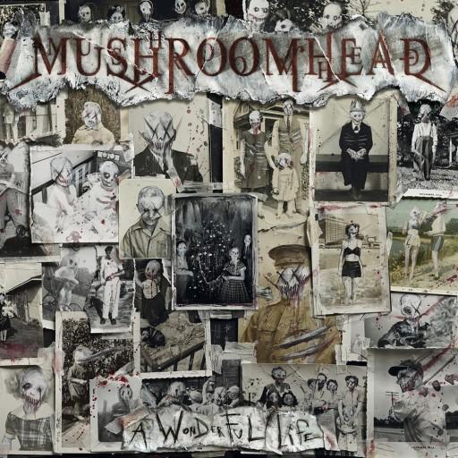 Mushroomhead - A Wonderful Life 2020