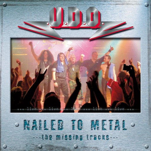 U.D.O. - Nailed to Metal - The Missing Tracks 2003