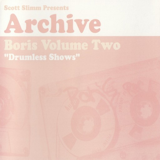 Boris - Archive Volume Two - Drumless Shows 2005
