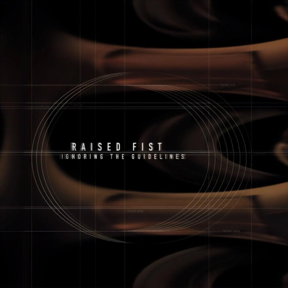Raised Fist - Ignoring the Guidelines