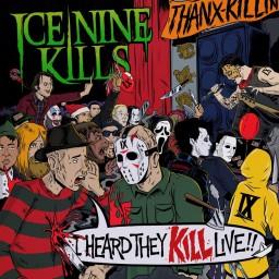 I Heard They Kill Live