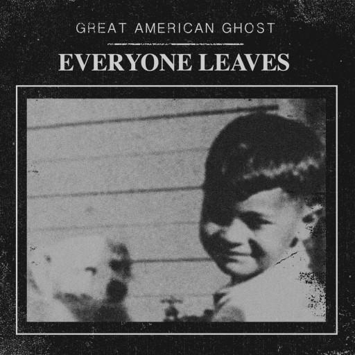 Great American Ghost - Everyone Leaves 2015