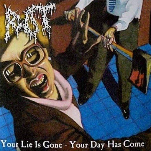 Your Lie Is Gone - Your Day Has Come