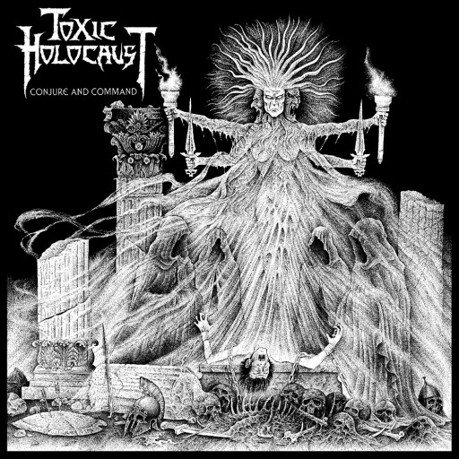 Toxic Holocaust - Conjure and Command 2011