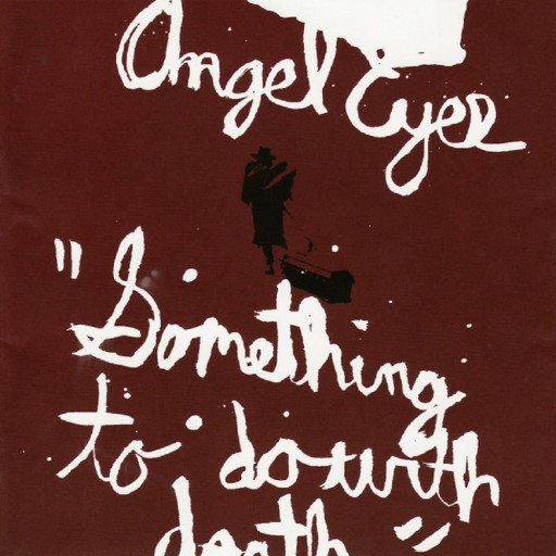 Angel Eyes - Something to Do With Death 2005