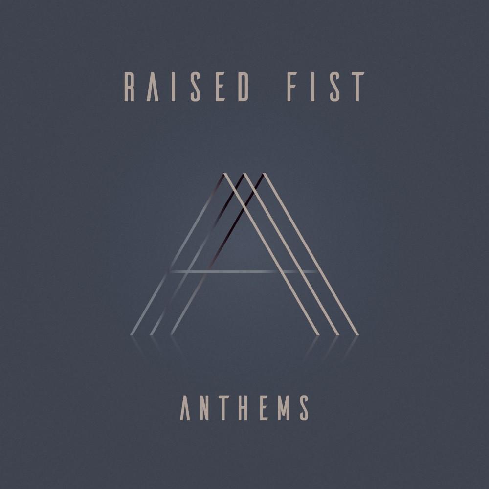Raised Fist - Anthems