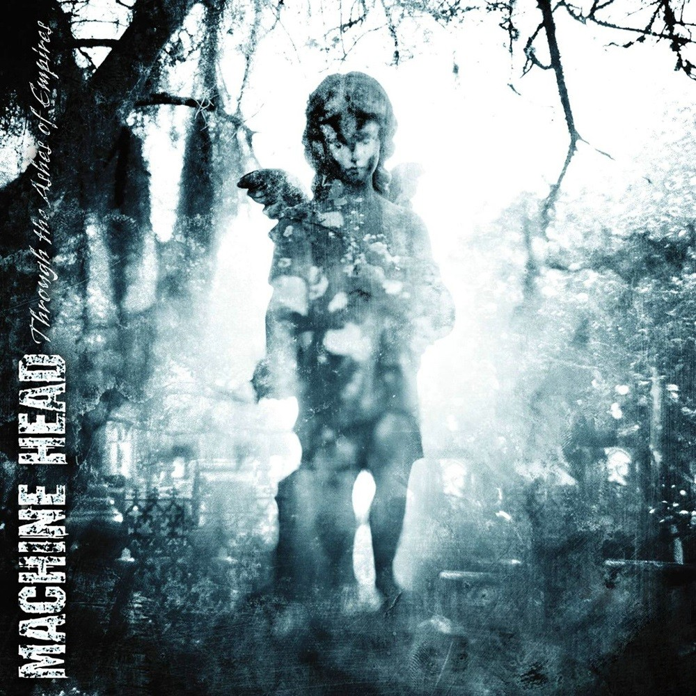 Machine Head - Through the Ashes of Empires (2003) Cover