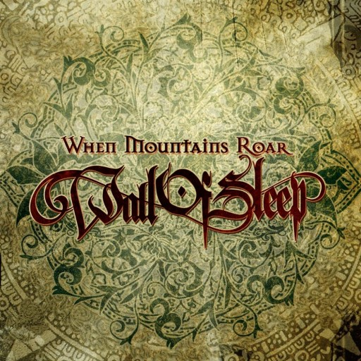 Wall of Sleep - When Mountains Roar 2010
