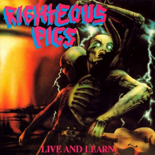 Righteous Pigs - Live and Learn 1989