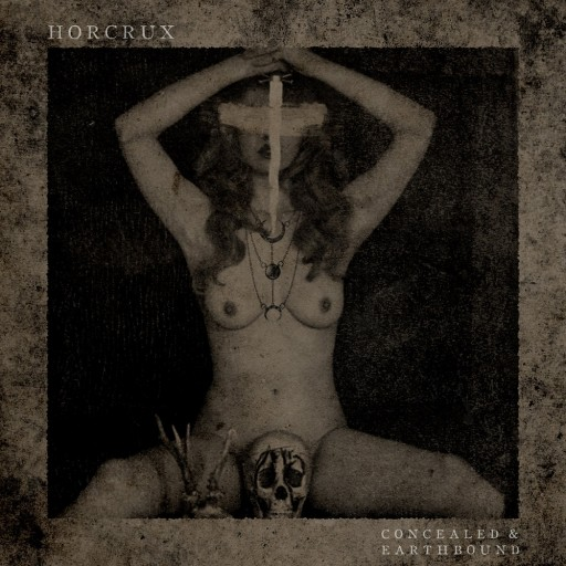 Horcrux - Concealed & Earthbound 2017
