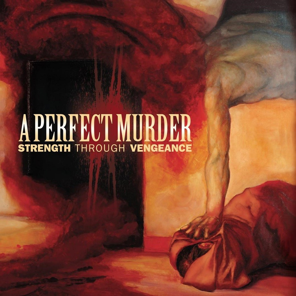 Perfect Murder, A - Strength Through Vengeance (2005) Cover