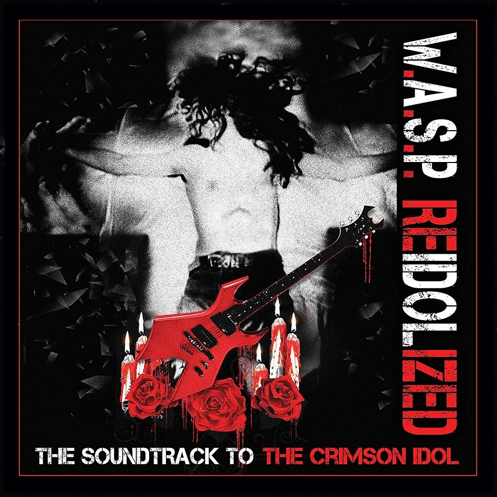 W.A.S.P. - ReIdolized (The Soundtrack to the Crimson Idol) (2018) Cover