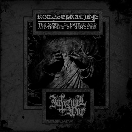 Infernal War - Redesekration: The Gospel of Hatred and Apotheosis of Genocide 2007