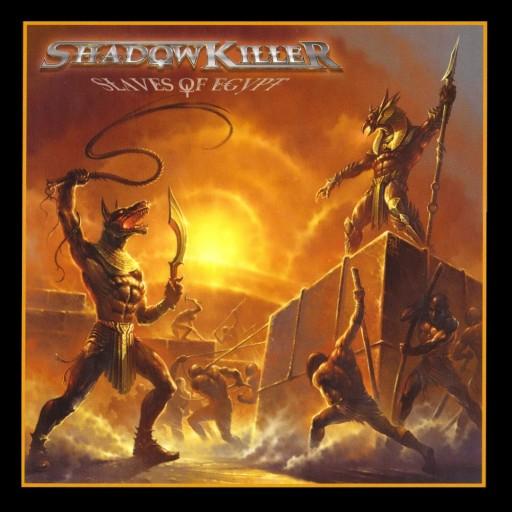 Shadowkiller - Slaves of Egypt 2013