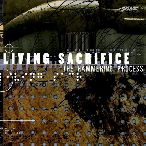 Living Sacrifice - The Hammering Process 2000