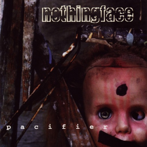 Nothingface - Pacifier 1997