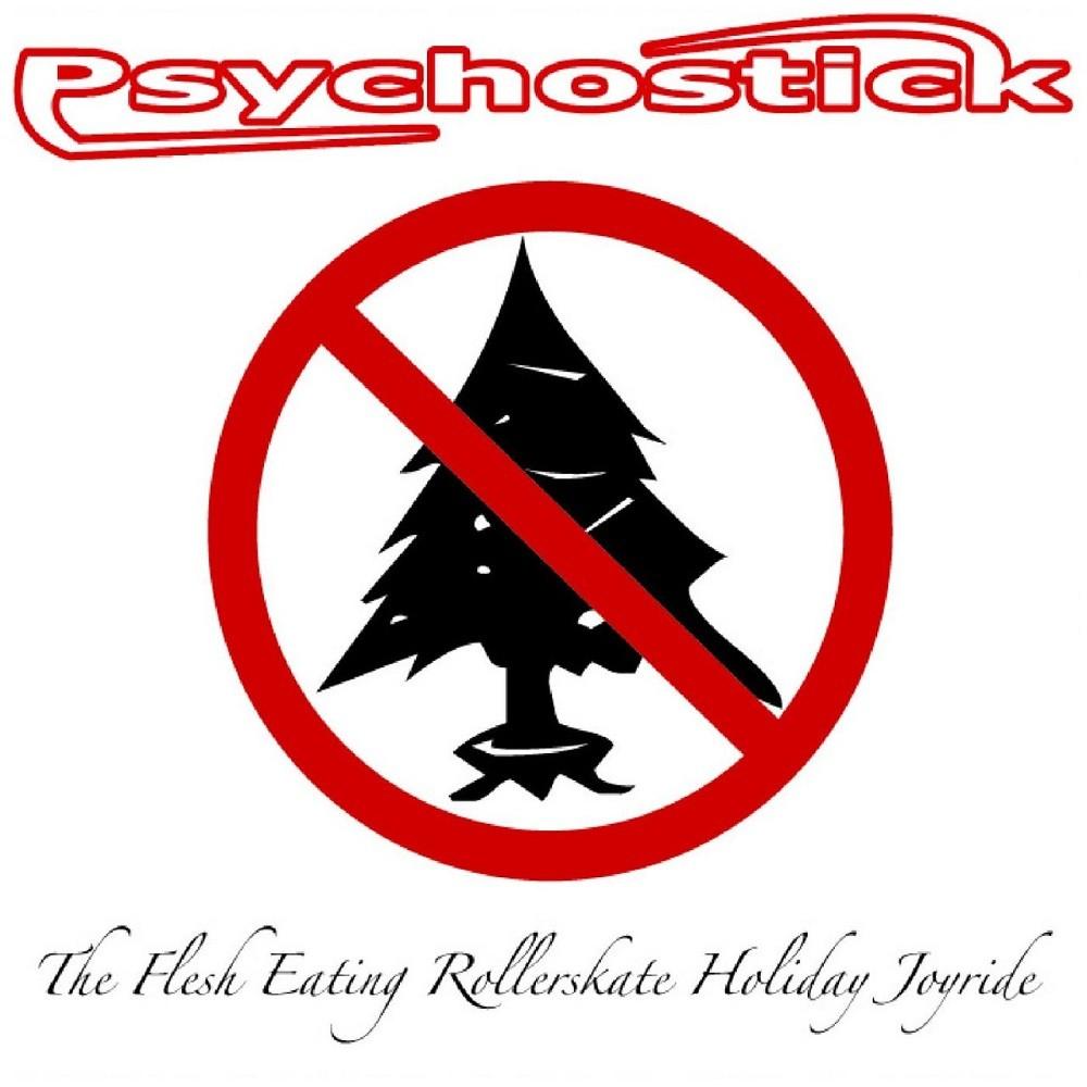 Psychostick - The Flesh Eating Rollerskate Holiday Joyride (2007) Cover