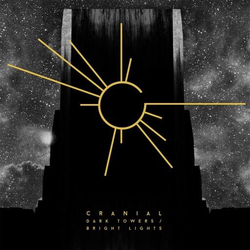 Cranial - Dark Towers / Bright Lights 2017