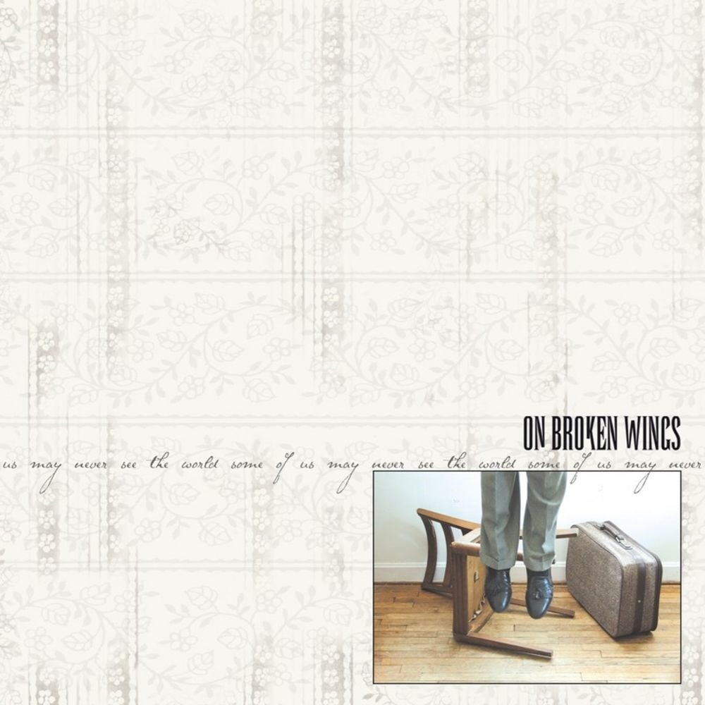 On Broken Wings - Some of Us May Never See the World
