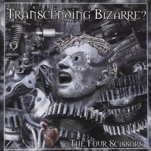 Transcending Bizarre? - The Four Scissors 2003