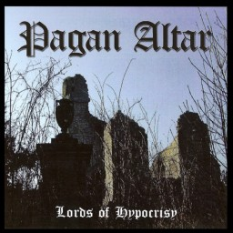 Review by MacabreEternal for Pagan Altar - The Lords of Hypocrisy (2004)