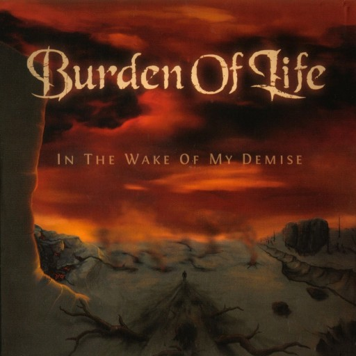 Burden of Life - In the Wake of My Demise 2010