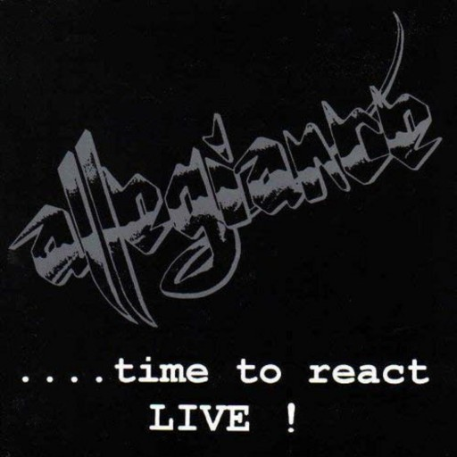 Allegiance - ....Time to React: Live! 1995