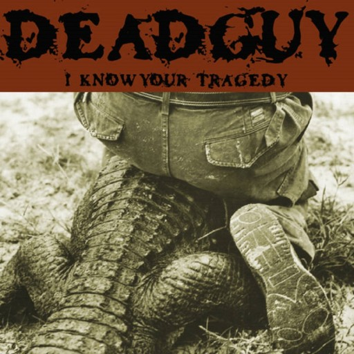 Deadguy - I Know Your Tragedy 2000