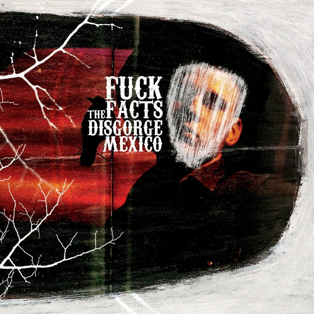 Fuck the Facts - Disgorge Mexico (2008) Cover