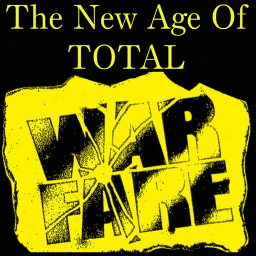 The New Age of Total Warfare