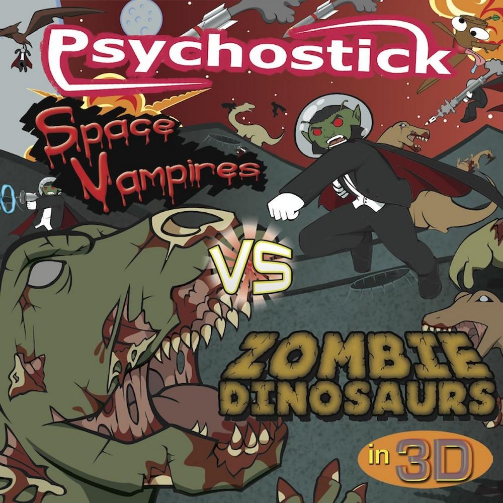 Psychostick - Space Vampires VS Zombie Dinosaurs in 3D (2011) Cover