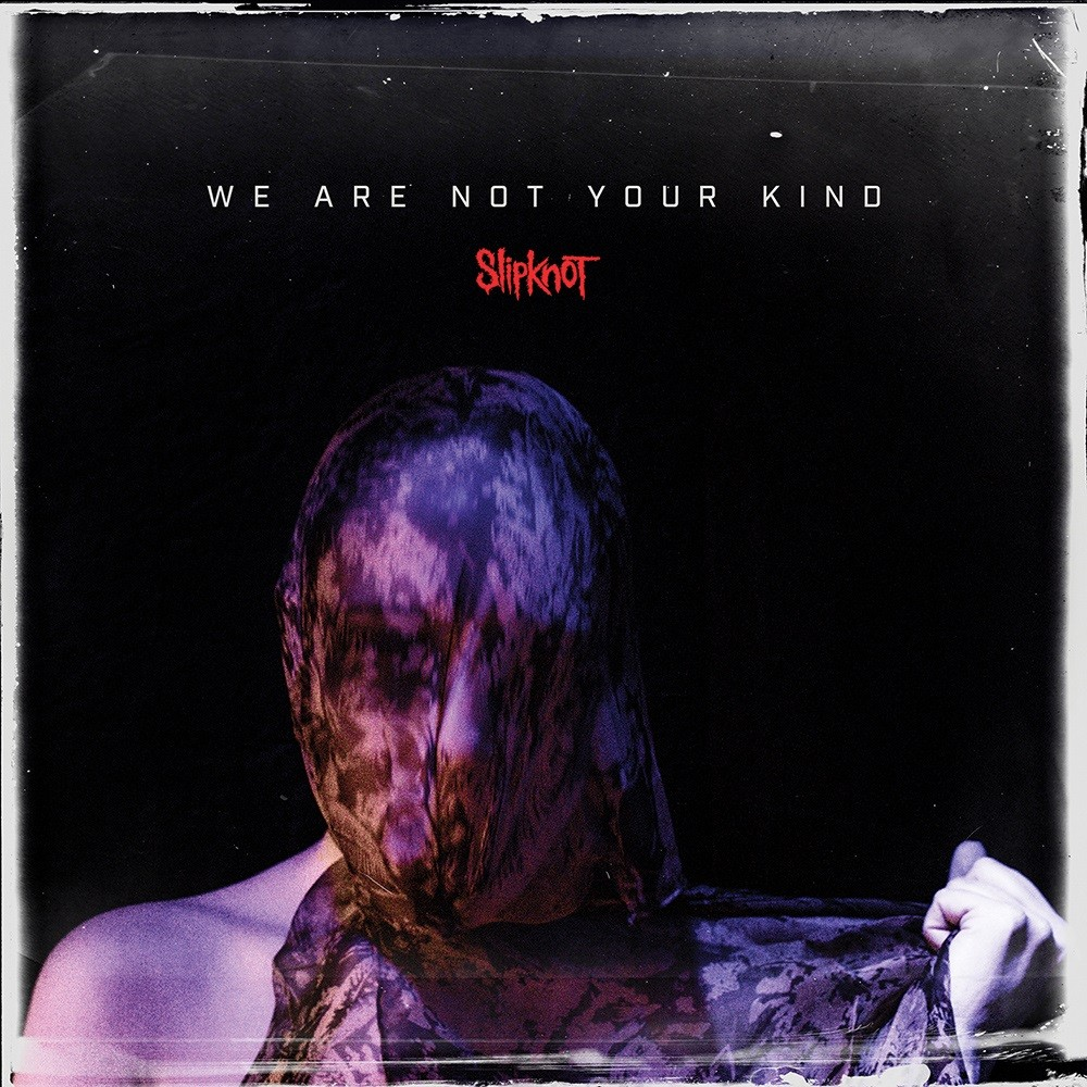 Slipknot - We Are Not Your Kind (2019) Cover