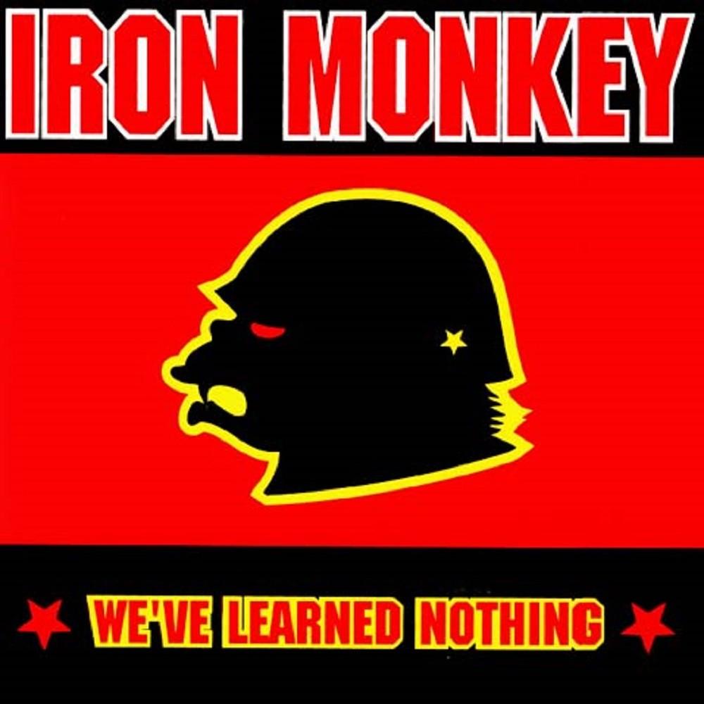 Iron Monkey - We've Learned Nothing (1999) Cover