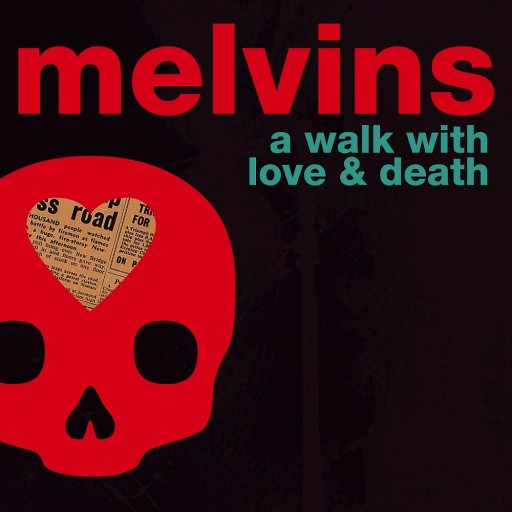 Melvins - A Walk With Love & Death 2017