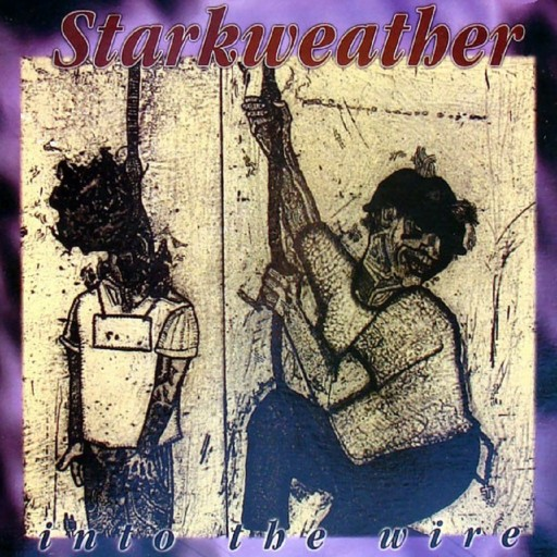 Starkweather - Into the Wire 1995