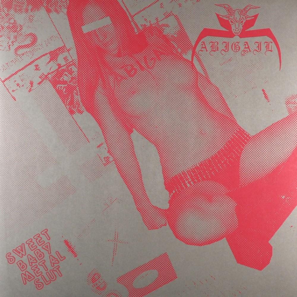 Abigail - Sweet Baby Metal Slut (2009) Cover