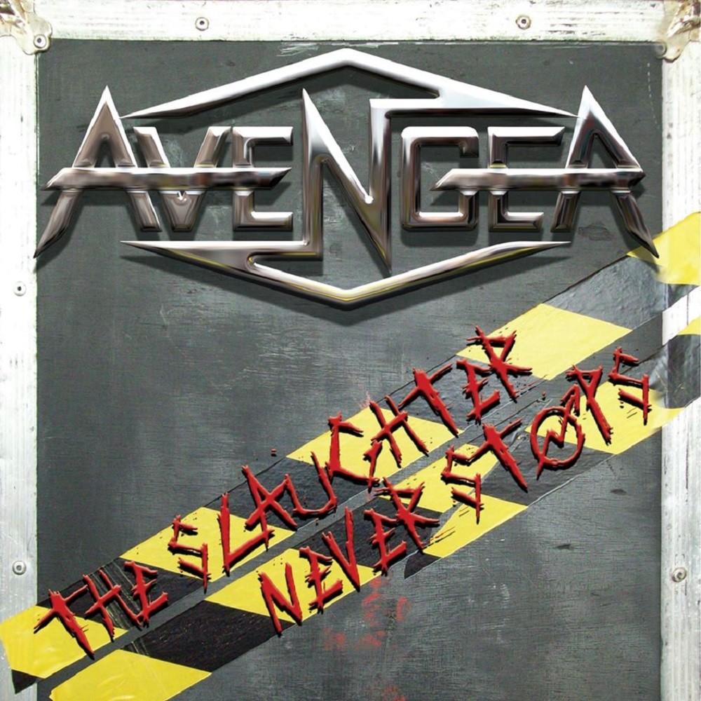 Avenger (GBR) - The Slaughter Never Stops (2014) Cover
