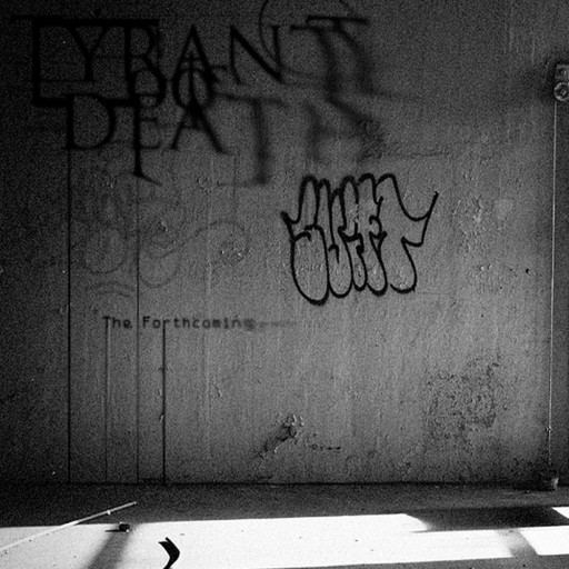 Tyrant of Death - The Forthcoming 2010