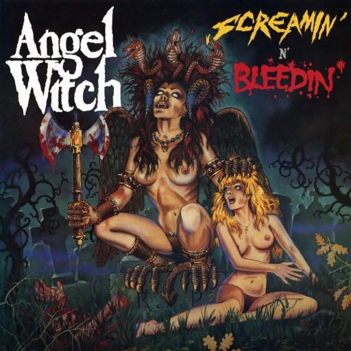 Angel Witch - Screamin' n' Bleedin' 1985