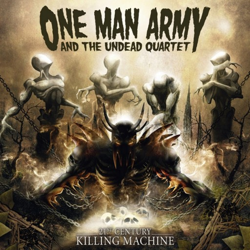 One Man Army and the Undead Quartet - 21st Century Killing Machine 2006
