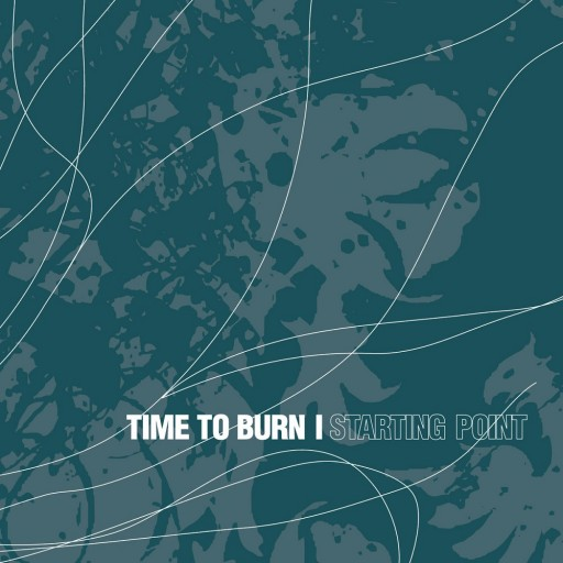 Time to Burn - Starting Point 2005