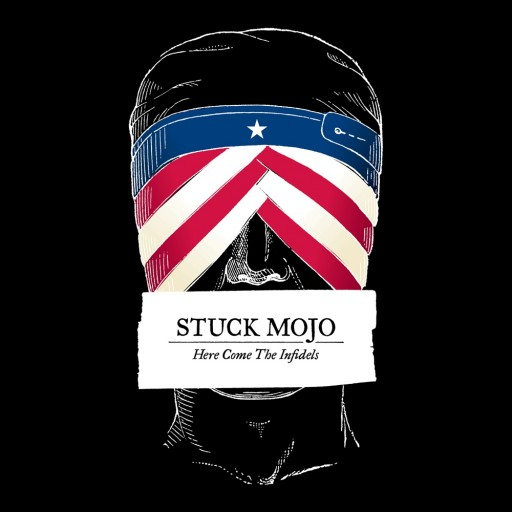 Stuck Mojo - Here Come the Infidels 2016