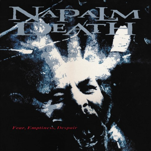 Napalm Death - Fear, Emptiness, Despair 1994