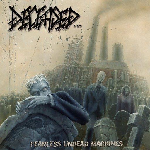 Deceased... - Fearless Undead Machines 1997
