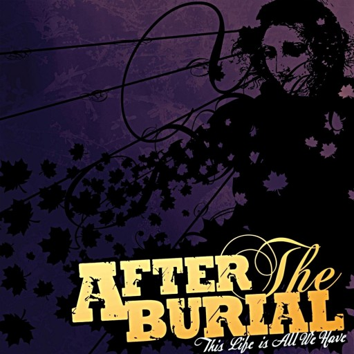 After the Burial - This Life is All We Have 2013