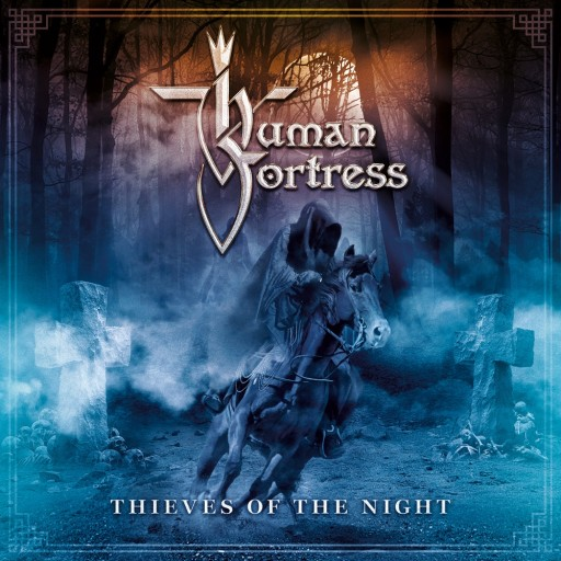 Human Fortress - Thieves of the Night 2016