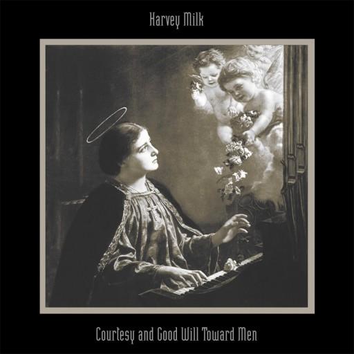 Harvey Milk - Courtesy and Good Will Toward Men 1996