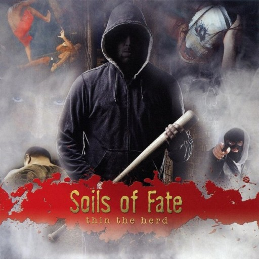 Soils of Fate - Thin the Herd 2014